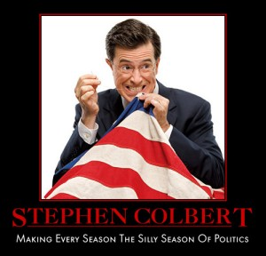 Colbert for president? Sign me up! Image found on GrabPage.