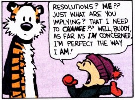 You tell 'em, Calvin! (And Bill Watterson, I still miss you!) Image found on Entropy.