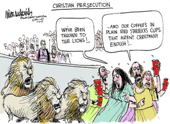 This pretty much sums up the inanity of equating most of the things being called persecution with what actually was persecution. Editorial cartoon by Mike Luckovich, Atlanta Journal-Constitution.