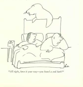That would explain the rubber ball and the fishy smell too ... Cartoon by James Thurber.