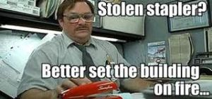 Don't mess with Milton's stapler! Image found on Write2Think.