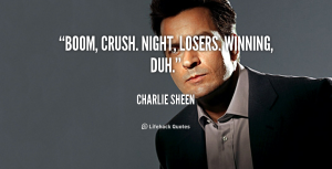 Because we should all take our advice from the wise Charlie Sheen. Wait a minute ... Image found on Lifehack.