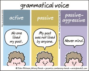 A short lesson in voice. I deal a wee bit too much with that last one; it's exhausting! Wrong Hands cartoon by John Atkinson.