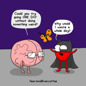 I'm with Heart on this one. Heart and brain webcomic by Nick Seluk.